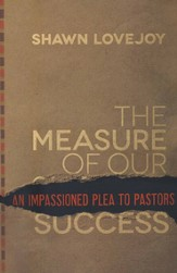 Measure of Our Success, The: An Impassioned Plea to Pastors - eBook