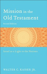 Mission in the Old Testament: Israel as a Light to the Nations - eBook