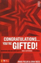 Congratulations . . . You're Gifted! Discovering Your God-Given Shape to Make a Difference in the World
