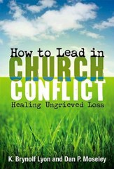 How to Lead in Church Conflict: Healing Ungrieved Loss - eBook