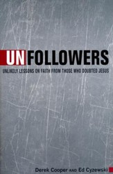 Unfollowers: Unlikely Lessons of Faith From Those Who Doubted Jesus