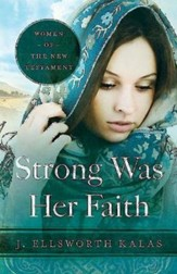 Strong Was Her Faith: Women of the New Testament - eBook