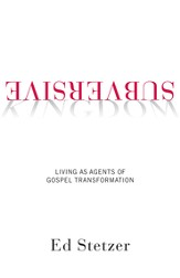 Subversive Kingdom: Living as Agents of Gospel Transformation - eBook