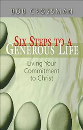 Six Steps to a Generous Life: Living Your Commitment to Christ - eBook