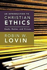 An Introduction to Christian Ethics: Goals, Duties, and Virtues - eBook