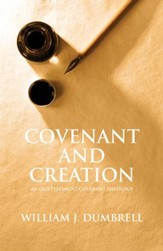 Covenant And Creation, Revised: An Old Testament Covenant Theology