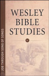 Job through Song of Songs: Wesley Bible Studies