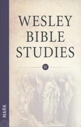 Mark: Wesley Bible Studies