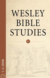 1-3 John: Wesley Bible Studies
