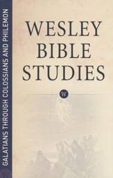 Galatians through Colossians and Philemon: Wesley Bible Studies