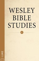 Luke: Wesley Bible Studies