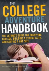 College Scenario Handbook: The Ultimate Guide for Surviving College, Building a Strong Faith, and Getting a Hot Date - eBook