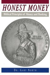 Honest Money: Biblical Principles of Money and Banking, Grades 11-Adult