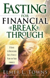 Fasting for Financial Breakthrough: A Guide to Uncovering God's Perfect Plan for Your Finances - eBook