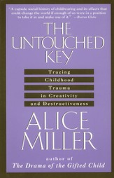 The Untouched Key: Tracing Childhood Trauma in Creativity and Destructiveness - eBook