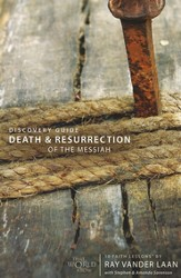Death & Resurrection Of The Messiah Discovery Guide, Faith  Lessons Volume 4