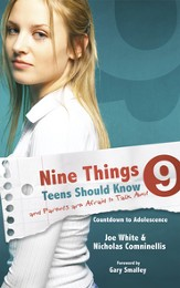 Nine Things Teens Should Know and Parents are Afraid to Talk About: Countdown to Adolescence - eBook