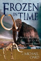Frozen in Time: The Woolly Mammoth, The Ice Age, and The Bible - eBook