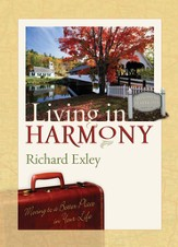 Living In Harmony: Moving to a Better Place in Your Life - eBook