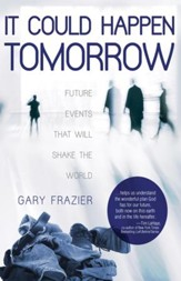 It Could Happen Tomorrow: Future Events That Will Shake the World - eBook