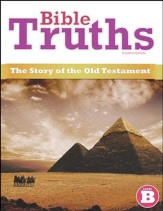 BJU Bible Truths: The Story of the Old Testament Student Text   Level B, Grade 8 (Fourth Edition)