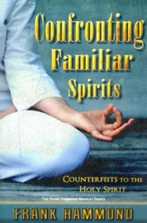 Confronting Familiar Spirits: Counterfeits to the Holy Spirit