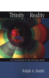 Trinity and Reality: An Introduction to the Christian Faith