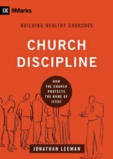 Church Discipline: How the Church Protects the Name of Jesus - eBook