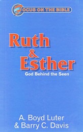 Ruth/Esther: God Behind the Seen