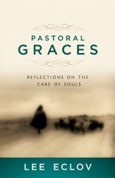 Pastoral Graces: Reflections On the Care of Souls / New edition - eBook