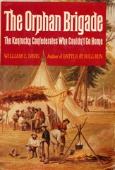 The Orphan Brigade: The Kentucky Confederates Who Couldn't Go Home - eBook