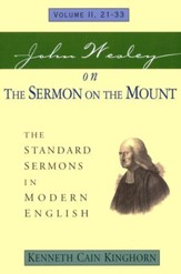 John Wesley on the Sermon on the Mount: Volume II, 21-33 The Standard Sermons in Modern English