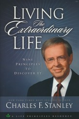 Living the Extraordinary Life: Nine Principle to   Discover It