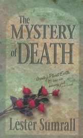 The Mystery of Death: Goodbye Planet Earth, It's been nice knowing you! - eBook