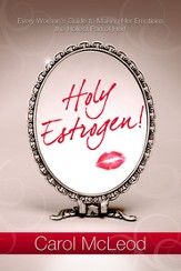 Holy Estrogen: Every Woman's Guide to Making Her Emotions The Holiest Part of Her! - eBook