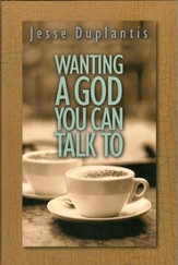 Wanting A God You Can Talk To - eBook