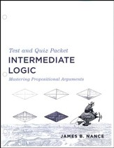 Intermediate Logic Test & Quiz Packet, 3rd Edition