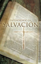 Entendiendo La Salvacion: Understanding Salvation - eBook