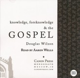 Knowledge, Foreknowledge, & the Gospel AudioBook on CD