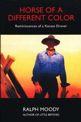 Horse of a Different Color: Reminiscences of a Kansas Drover - Little Britches
