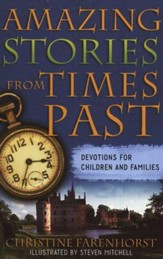 Amazing Stories from the Past: Devotions for Children and Families