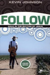Follow: Walk In The Rhythm of Jesus