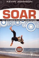 Soar: Sail Into God's Plan For Your Future