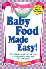 Baby Food Made Easy: Two free chapters from Feed Me, I'm Yours! - eBook