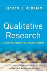 Qualitative Research: A Guide to Design and Implementation (Revised, Expanded)