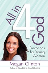 All in 4 God: Devotions for Young Women - eBook