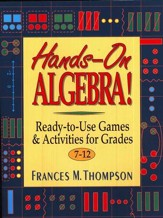 Hands-on Algebra! Ready-to-Use Games & Activities for Grades 7-12
