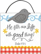 He Fills Our Life, Mini Plaque