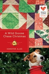 A Wild Goose Chase Christmas: Quilts of Love Series - eBook