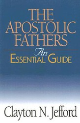 The Apostolic Fathers: An Essential Guide - eBook
